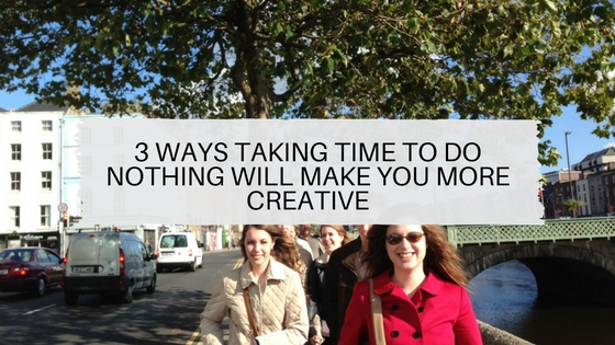 3-ways-taking-time-to-do-nothing-will-make-you-more-creative
