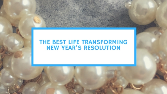 the-best-life-transforming-new-years-resolution