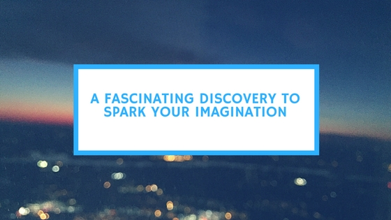 a-fascinating-discovery-to-spark-your-imagination