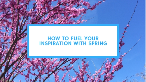 How to Fuel Your Inspiration With Spring