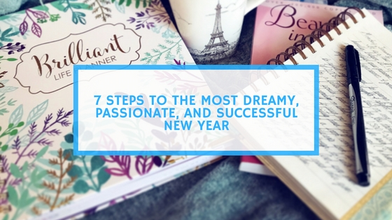 7 Steps to the Most Dreamy, Passionate, and Successful New Year